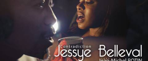 Clip Jessye Belleval, Jean-michel Rotin – Contradiction
