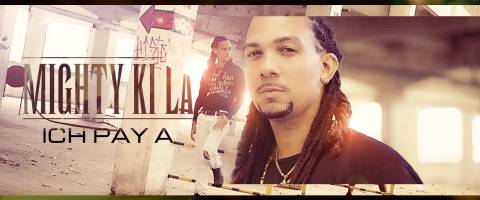 Clip Mighty Ki La – Ich Pay A (Version Longue)